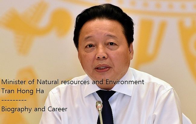Vietnam Minister of Natural Resources and Environment Tran Hong Ha: Biography, Positions and Working History