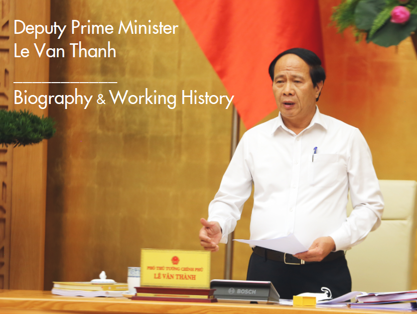 Deputy Prime Minister Le Van Thanh: Biography, Positions and Working History
