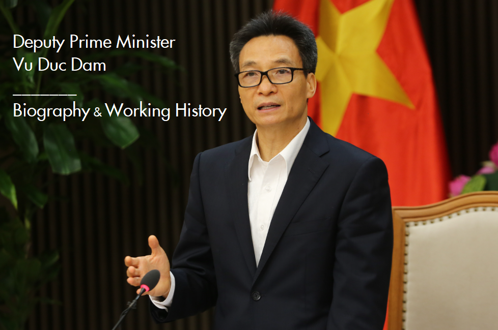 Deputy Prime Minister Vu Duc Dam: Biography, Positons and Working History