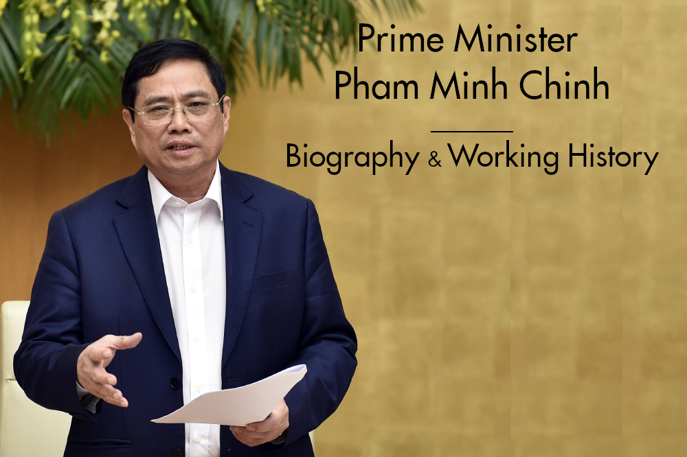 Biography of Vietnam Prime Minister Pham Minh Chinh: Positions and Working History