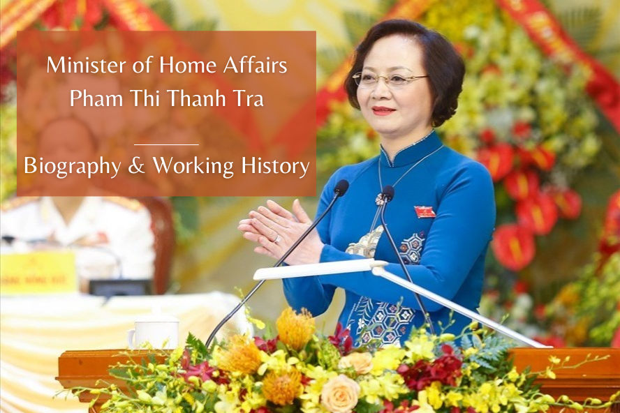 Vietnam Minister of Home Affairs Pham Thi Thanh Tra: Biography & Working History